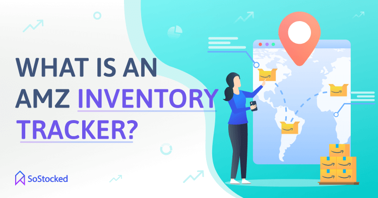 Amazon Inventory Tracker Meaning