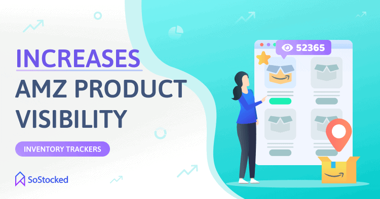 How Inventory Trackers Help Increase Product Visibility