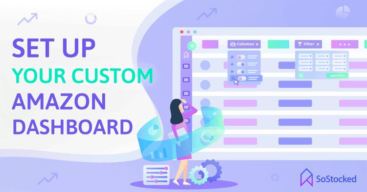 Create Your Own Custom Amazon Dashboard