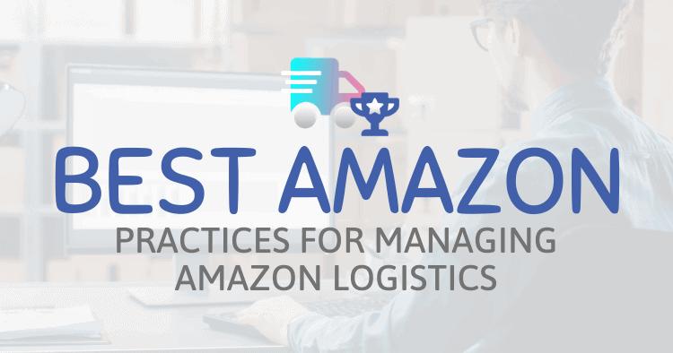 Amazon logistics best practices