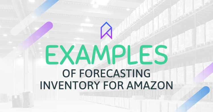 Examples of Amazon Inventory Forecasting