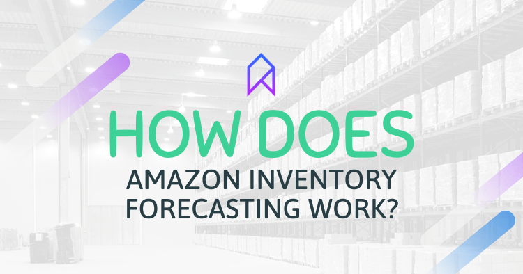 How Does Inventory Forecasting Work for Amazon Sellers