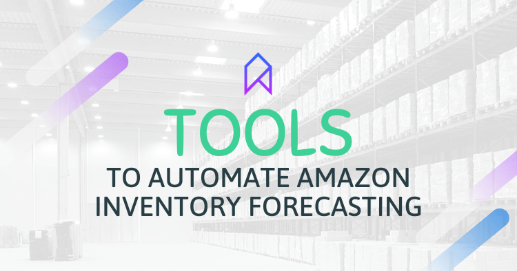 Tools and Software To Use For Amazon Inventory Order Forecasting