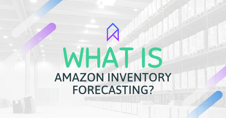 What Is Amazon Inventory Order Forecasting