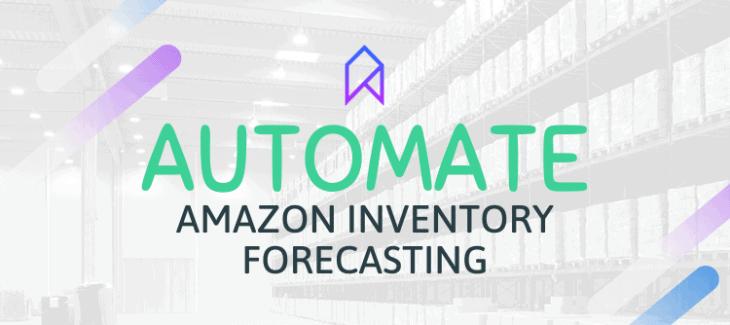 Amazon inventory forecasting automation