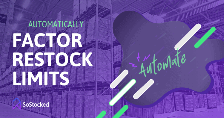 Automatically Factor Restock Limits