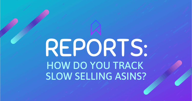 How Do You Create Report To Track Slow Selling ASINs Amazon Inventory Question