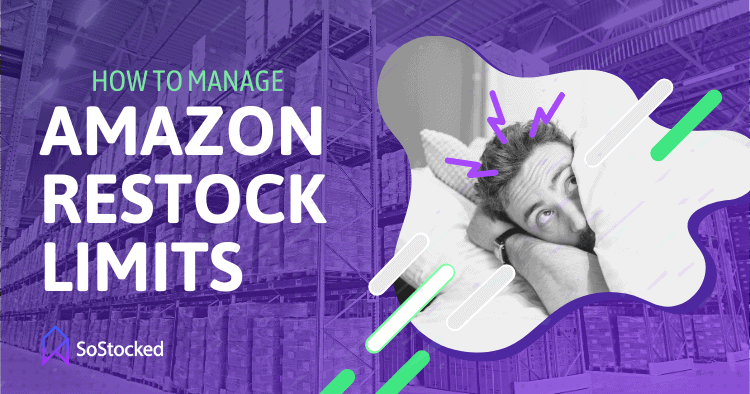 How To Manage Amazon Restock Limits
