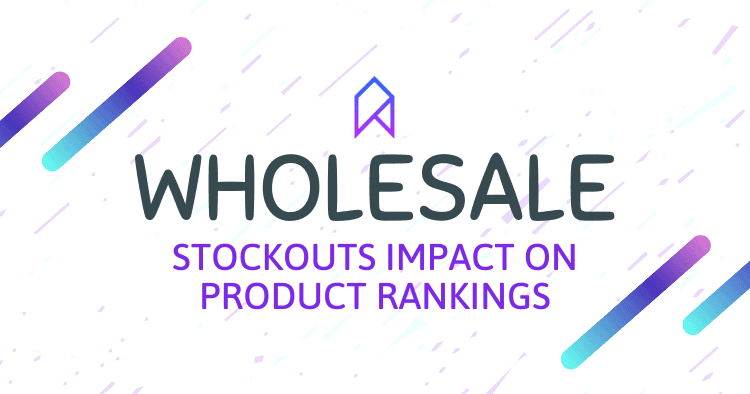 Wholesale Amazon Sellers and Inventory Stockouts Impact On Rankings.png