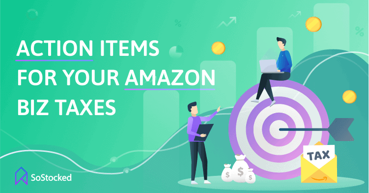 Action Items for Your Amazon Business Taxes