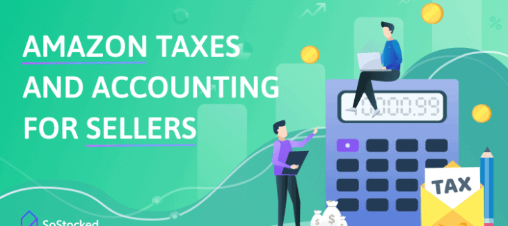 Amazon Taxes and Accounting for Amazon Sellers