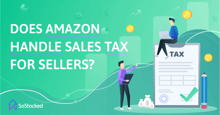 Does Amazon Handle Sales Tax for Sellers