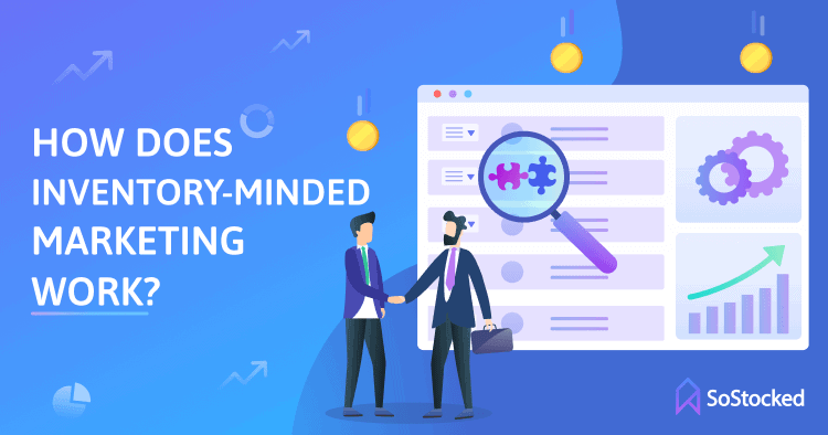 How Does Inventory Minded Marketing Work