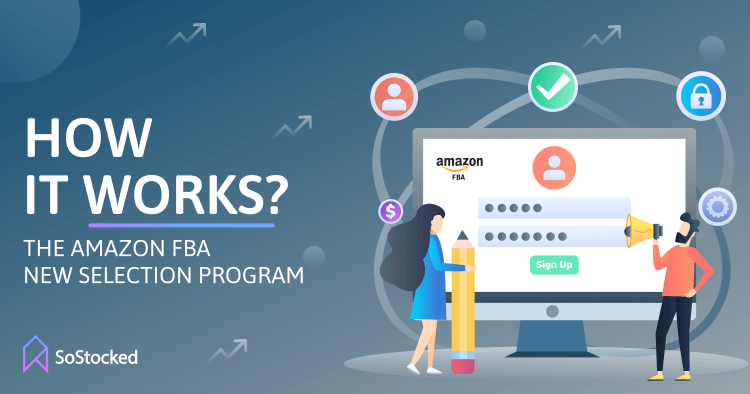 How Does the Amazon FBA New Selection Program Work