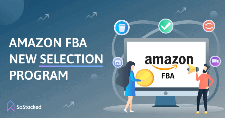 The Amazon FBA New Selection Program