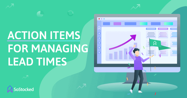 Tips and Action Items for Managing Lead Time For Inventory