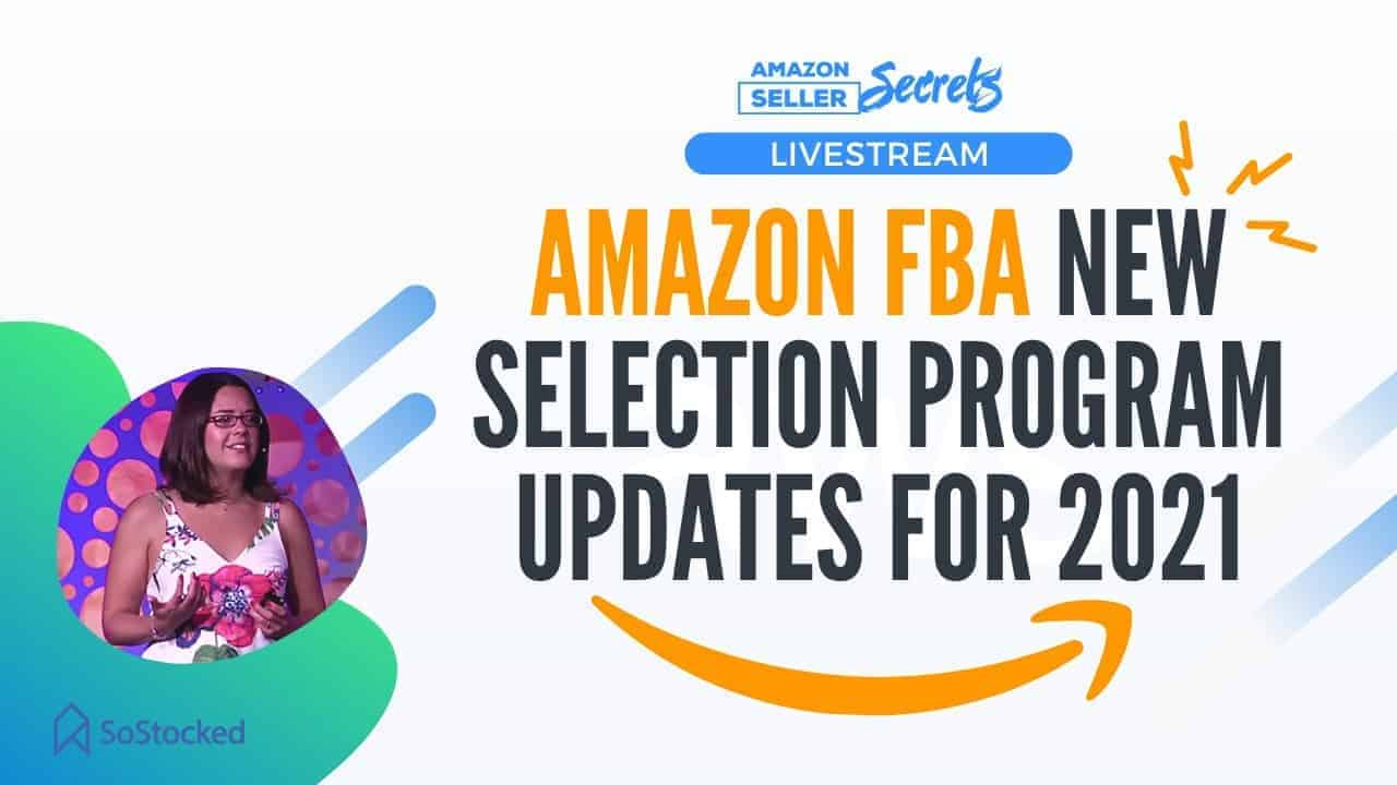 Whats New For Amazon FBA Selection 2021