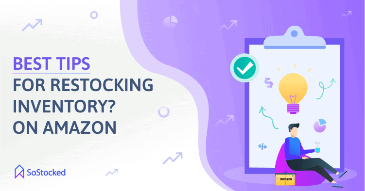 Best Tips for Restocking Inventory on Amazon