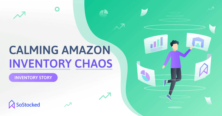 Calming Inventory Chaos for Amazon Sellers