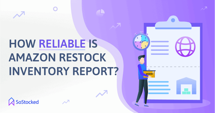 How Reliable Is Amazon Restocking Inventory Report