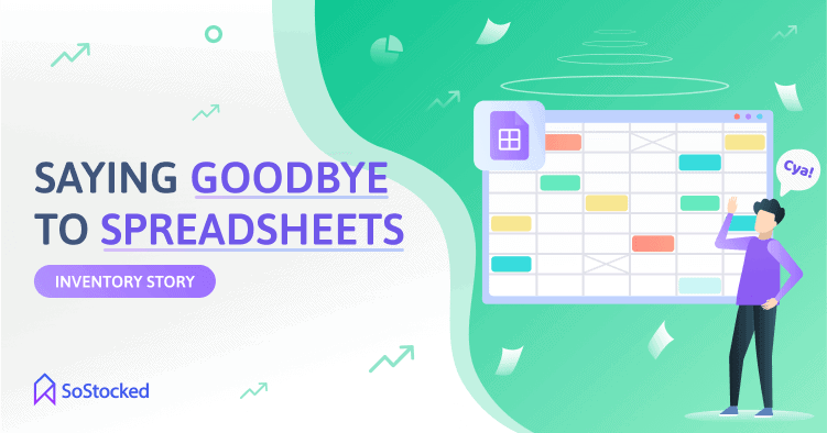 Saying Goodbye to Inventory Spreadsheets