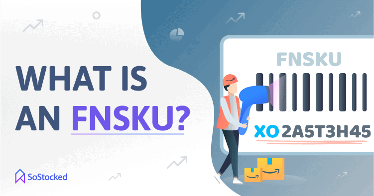 What is an FNSKU Fulfillment Network Stock Keeping Unit