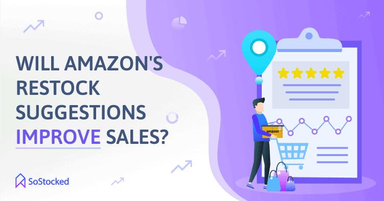 Will Amazon Restock Inventory Suggestion Improve Sales