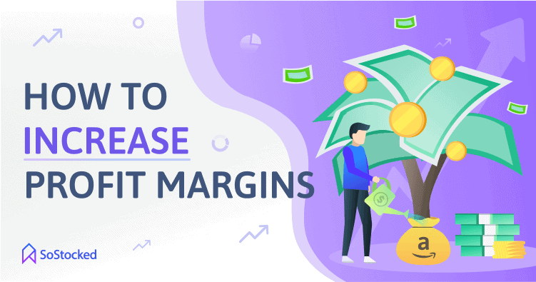 How To Increase Profit Margins For Amazon Sellers