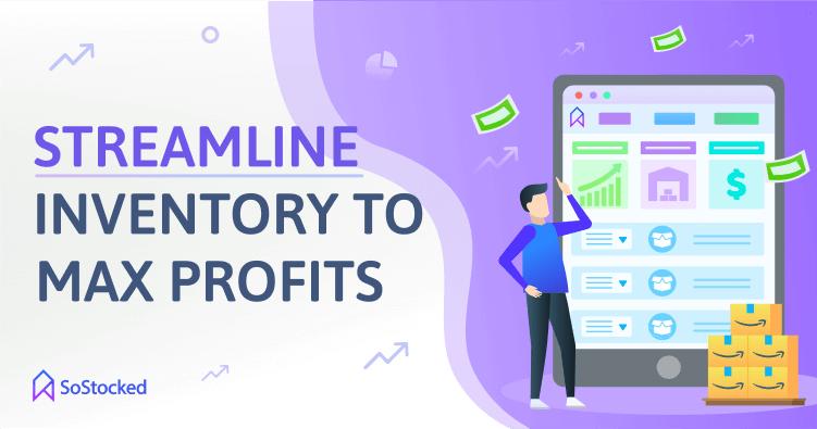 Streamline Inventory To Maximize Profit Margins