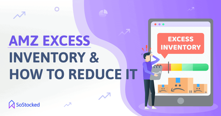 How To Reduce Amazon Excess Inventory
