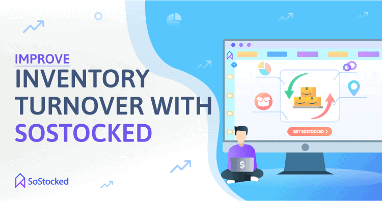 How To Use SoStocked To Increase Inventory Turnover