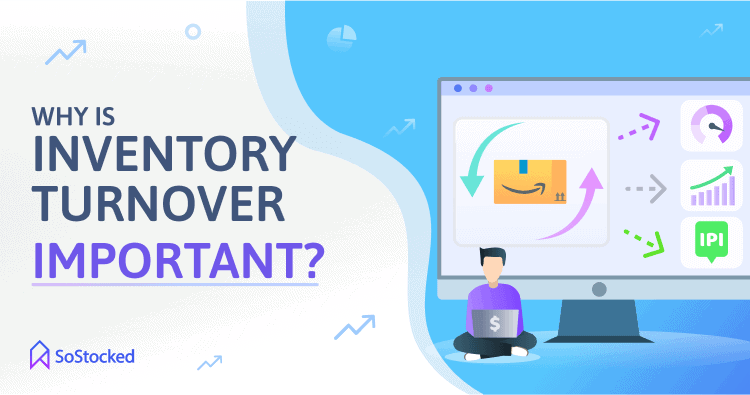 The Importance Of Inventory Turnover