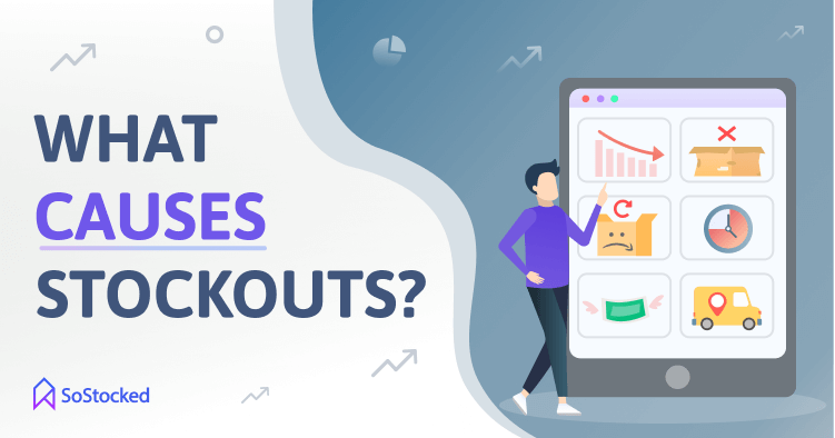 The Major Causes Of Stockouts