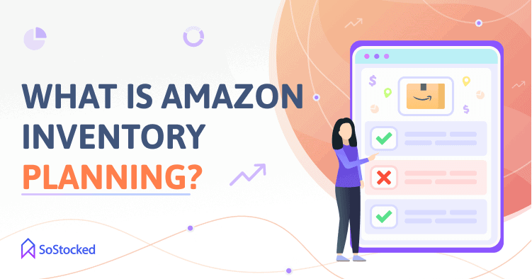 The Meaning Of Amazon Inventory Planning