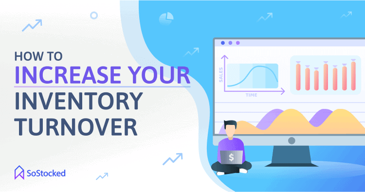 Tips For Improving Your Inventory Turnover Ratio