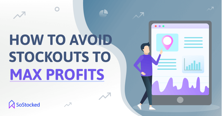 Tips For Preventing Stock Outs To Increase Profits