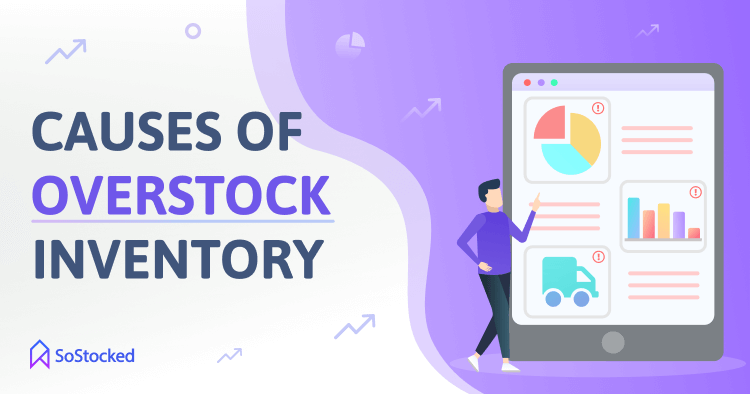 What Causes Excessive Inventory