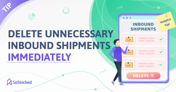Delete Unnecessary Inbound Shipments Amazon Restock Limits Tip