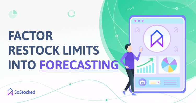 Factor Amazon Restock Limits Into Your Forecasting Automatically