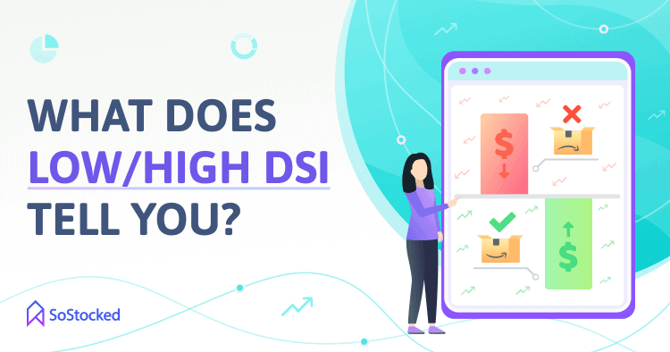 Indications Of High And Low DSI Rate