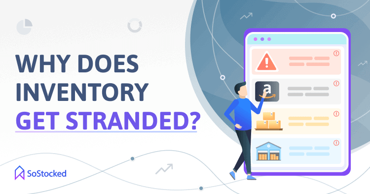 Top Causes Of Amazon Stranded Inventory