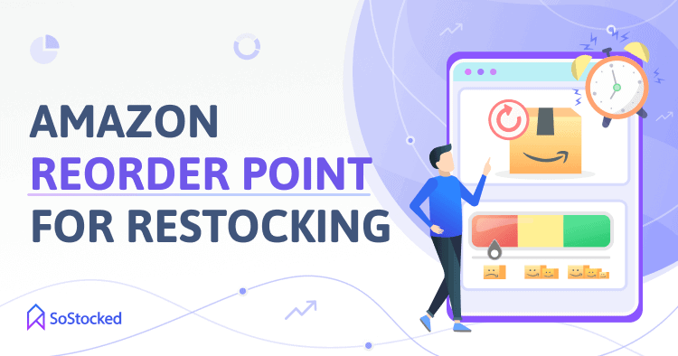 Understand And Calculate Amazon Reorder Point