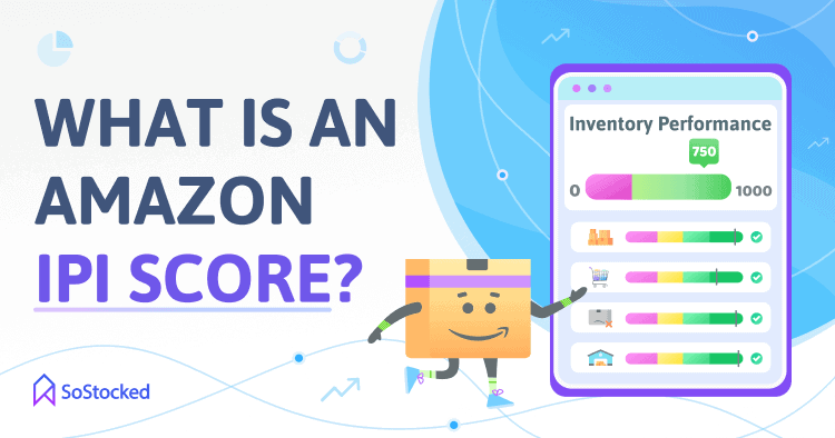 What Is An Amazon IPI Inventory Performance Index Score