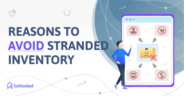 Why You Should Avoid Stranded Inventory