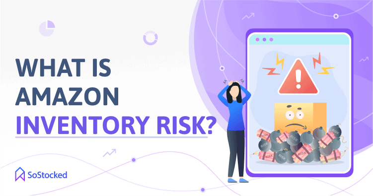 Amazon Inventory Risk Definition