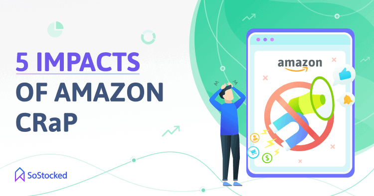 How Does Amazon CRaP Impact FBA Sellers
