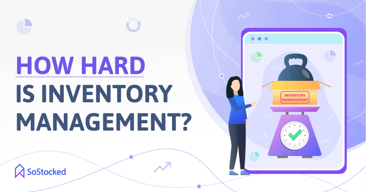 Is Inventory Management Hard