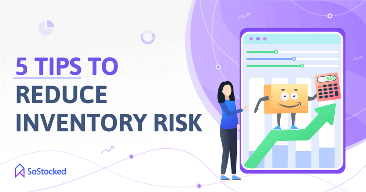 Minimize Inventory Risks With These Five Top Tips
