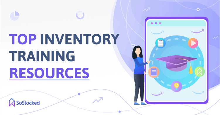 Resources To Get Started With Your Amazon Inventory Management Training