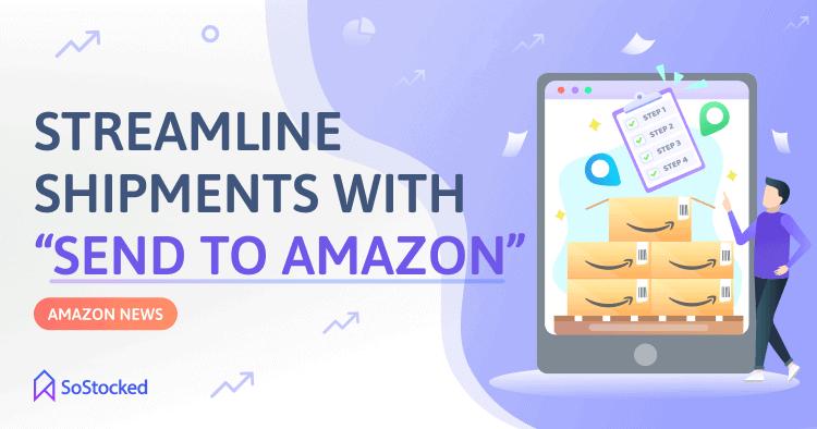 Streamline Shipments With Send To Amazon Program